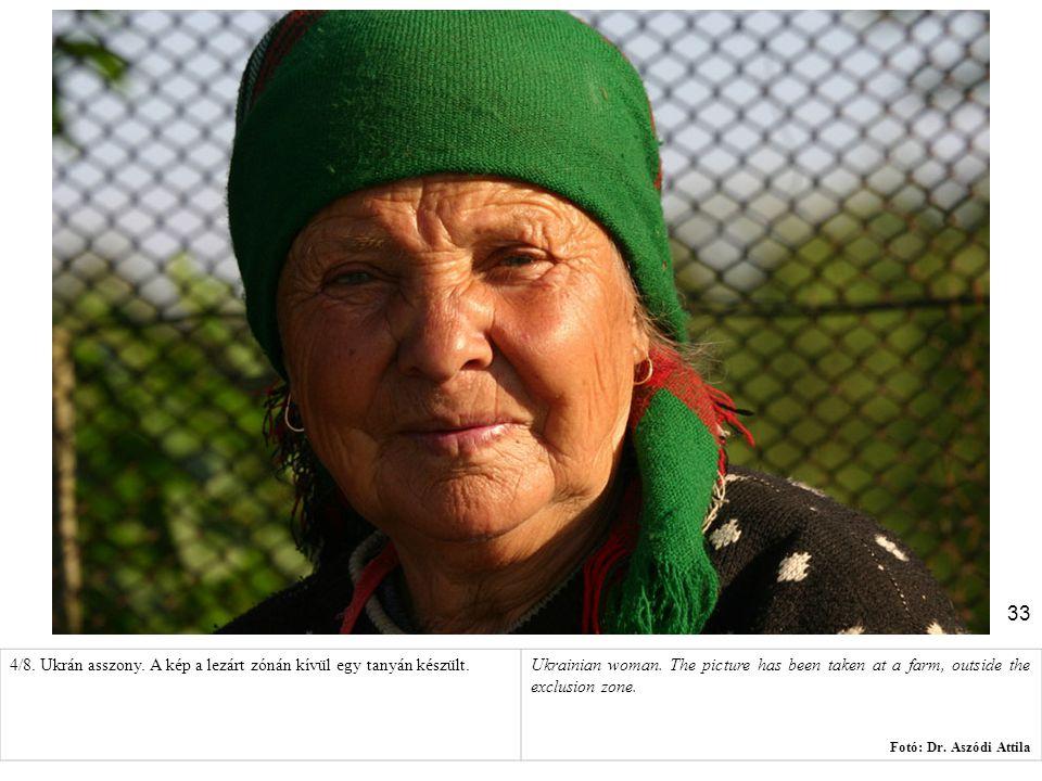 4/8. Ukrán asszony. A kép a lezárt zónán kívül egy tanyán készült.
