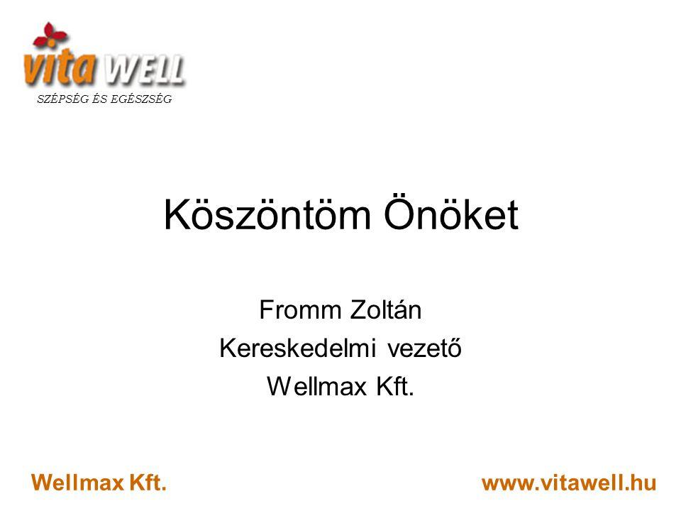 Fromm Zoltán Kereskedelmi vezető Wellmax Kft.