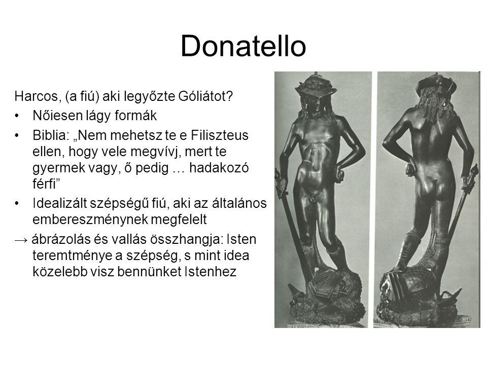 Donatello Harcos, (a fiú) aki legyőzte Góliátot Nőiesen lágy formák