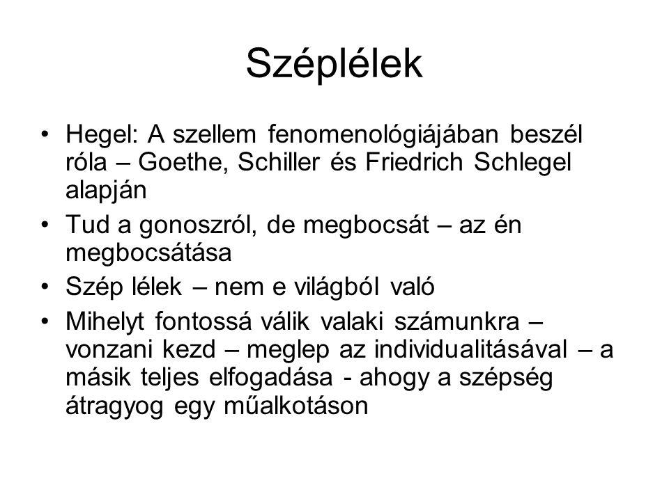 Széplélek Hegel: A szellem fenomenológiájában beszél róla – Goethe, Schiller és Friedrich Schlegel alapján.