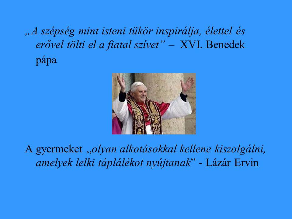 """""""A szépség mint isteni tükör inspirálja, élettel és erővel tölti el a fiatal szívet – XVI. Benedek pápa"""