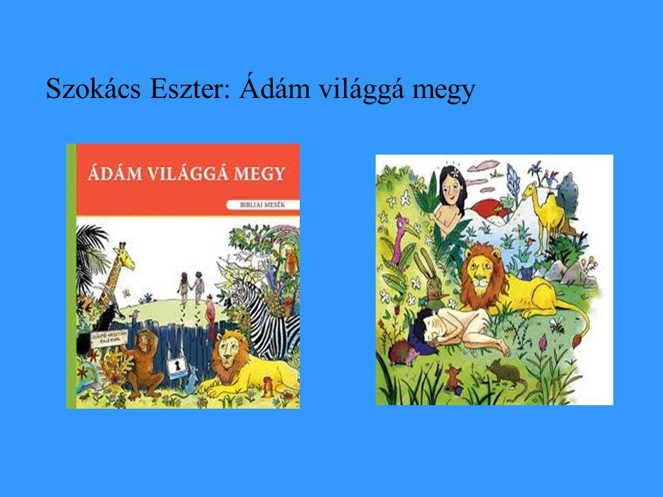 Szokács Eszter: Ádám világgá megy