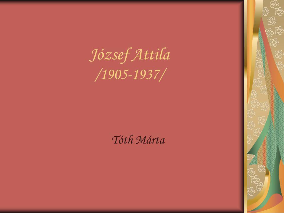 József Attila /1905-1937/ Tóth Márta