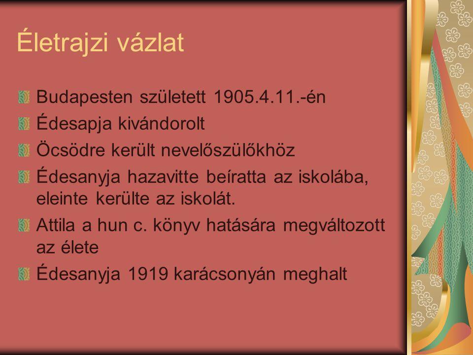 Életrajzi vázlat Budapesten született 1905.4.11.-én