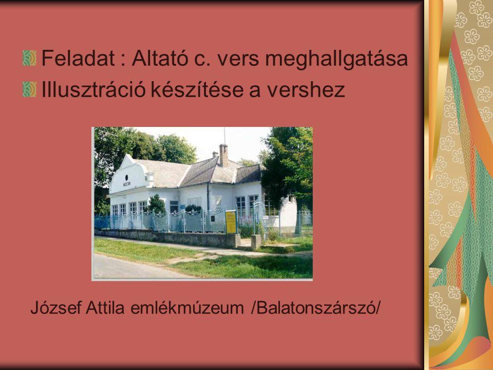 Feladat : Altató c. vers meghallgatása