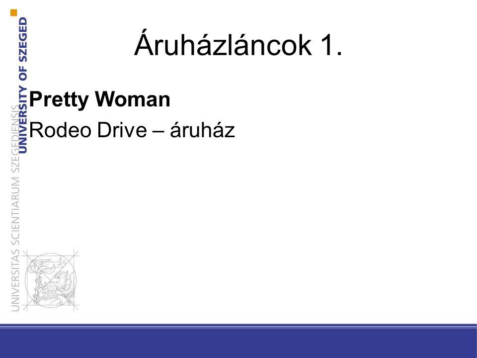 Áruházláncok 1. Pretty Woman Rodeo Drive – áruház