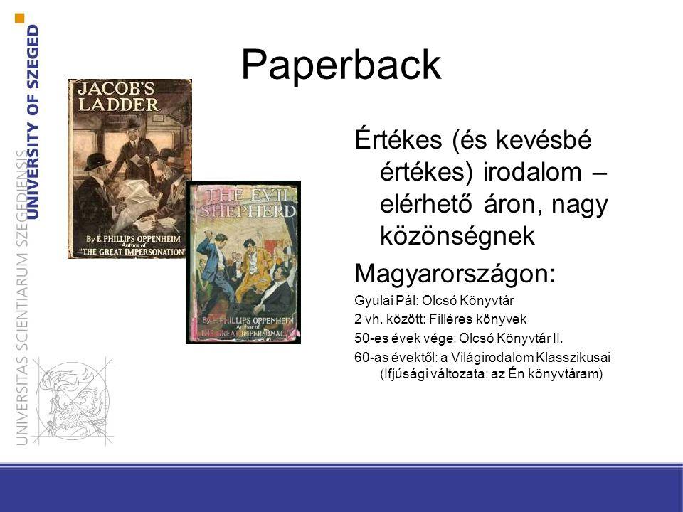 Paperback Értékes (és kevésbé értékes) irodalom – elérhető áron, nagy közönségnek. Magyarországon: