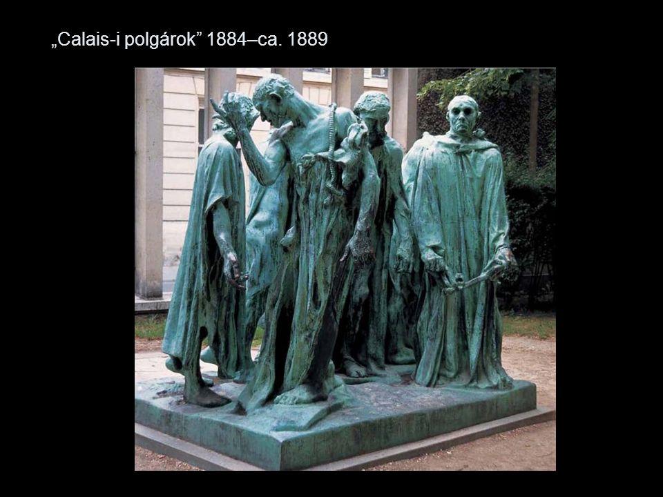 """""""Calais-i polgárok 1884–ca. 1889"""