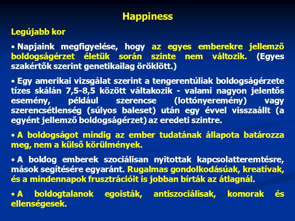 Happiness Legújabb kor