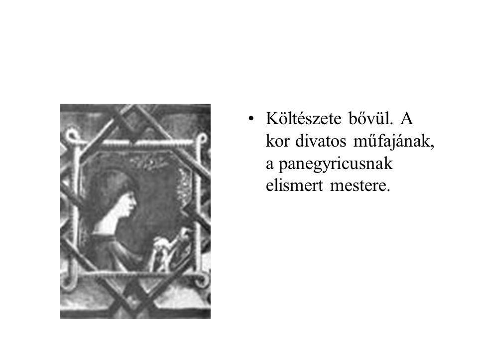 Költészete bővül. A kor divatos műfajának, a panegyricusnak elismert mestere.