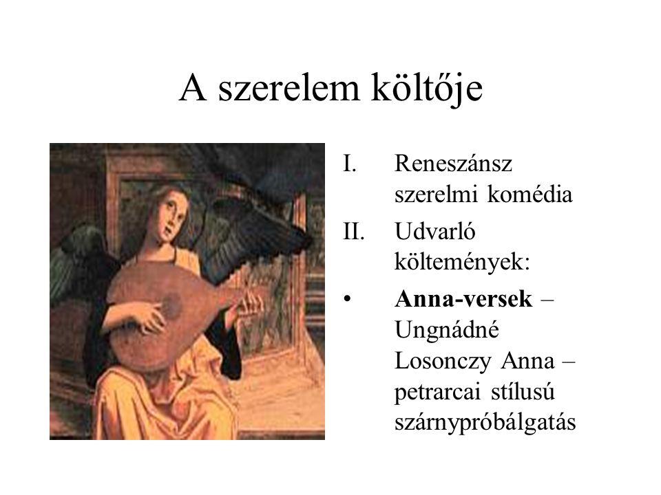 A szerelem költője Reneszánsz szerelmi komédia Udvarló költemények: