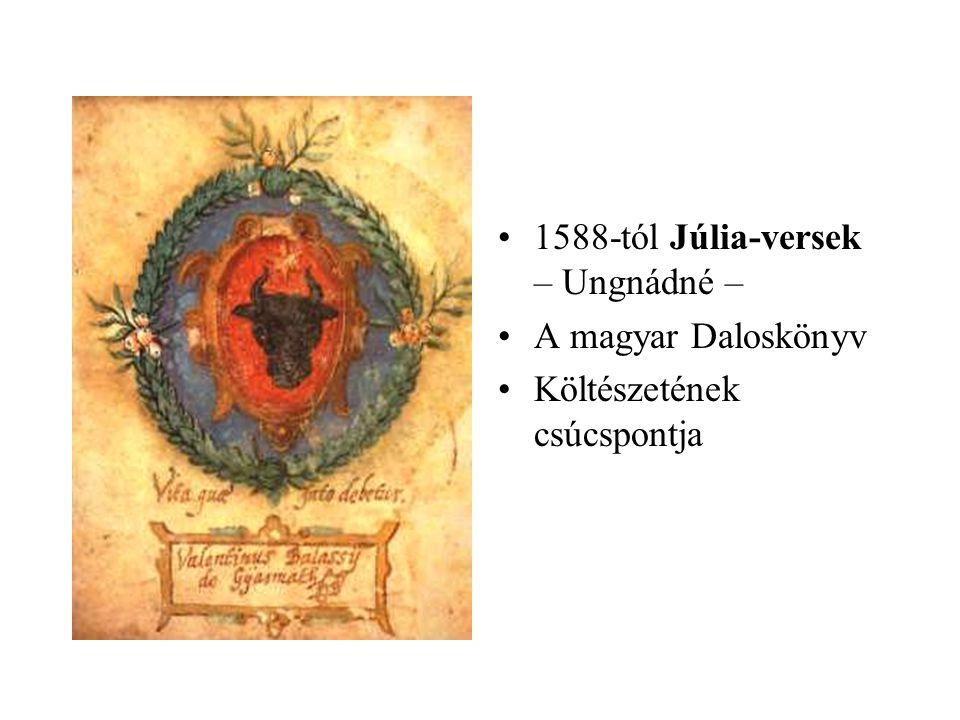 1588-tól Júlia-versek – Ungnádné –