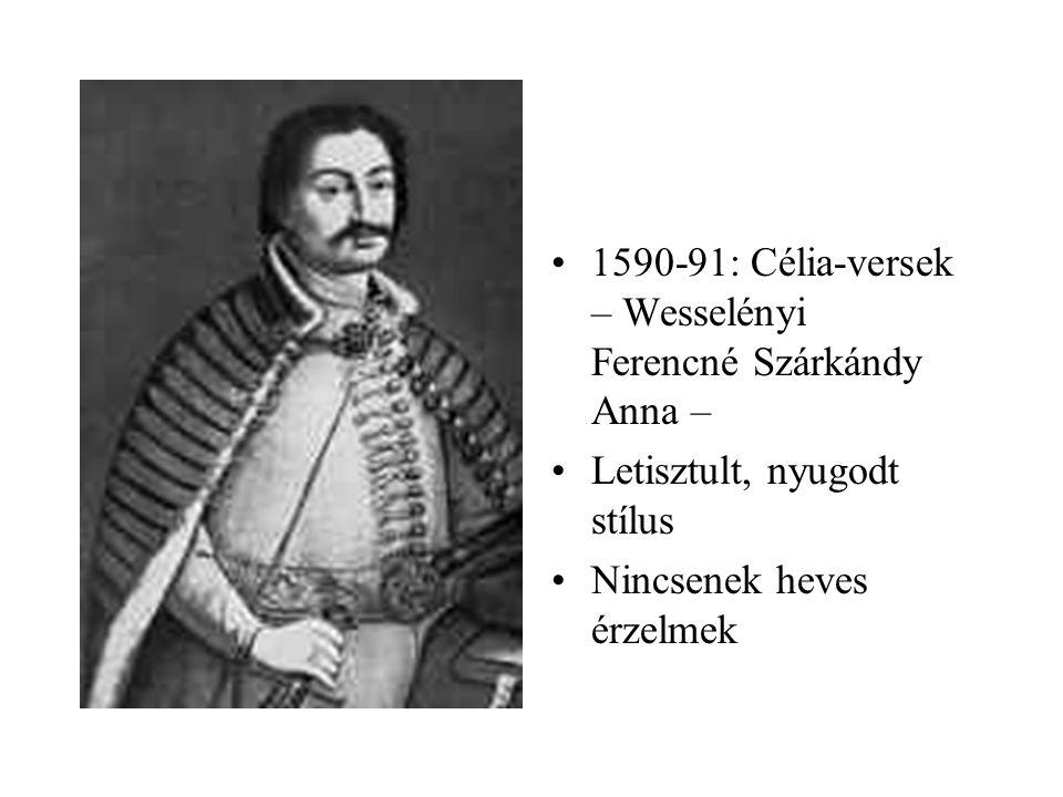 1590-91: Célia-versek – Wesselényi Ferencné Szárkándy Anna –