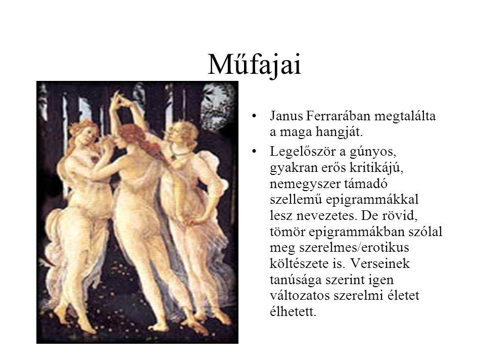 Műfajai Janus Ferrarában megtalálta a maga hangját.