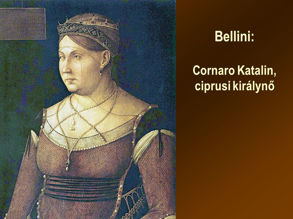 Bellini: Cornaro Katalin, ciprusi királynő