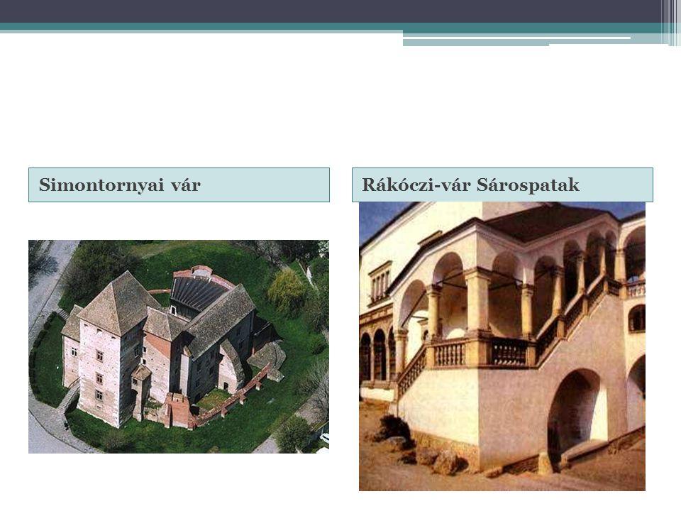 Simontornyai vár Rákóczi-vár Sárospatak