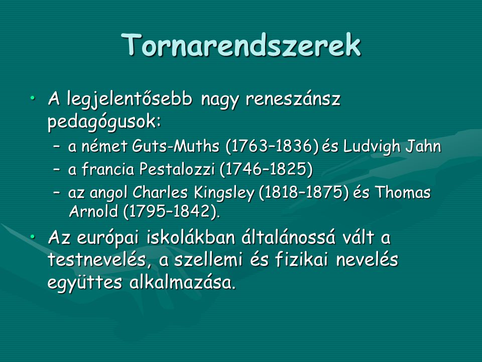 Tornarendszerek A legjelentősebb nagy reneszánsz pedagógusok: