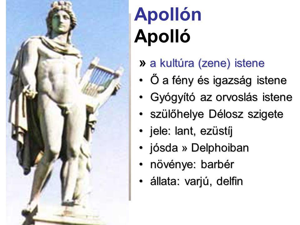 Apollón Apolló » a kultúra (zene) istene Ő a fény és igazság istene