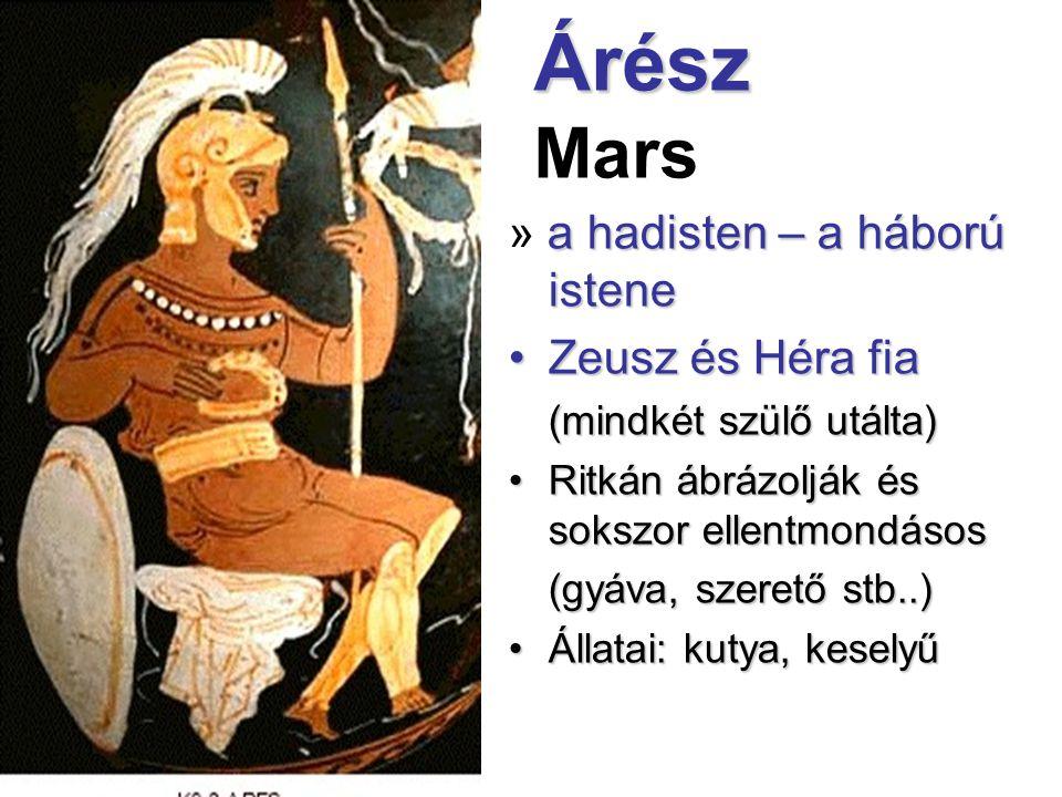 Árész Mars » a hadisten – a háború istene Zeusz és Héra fia