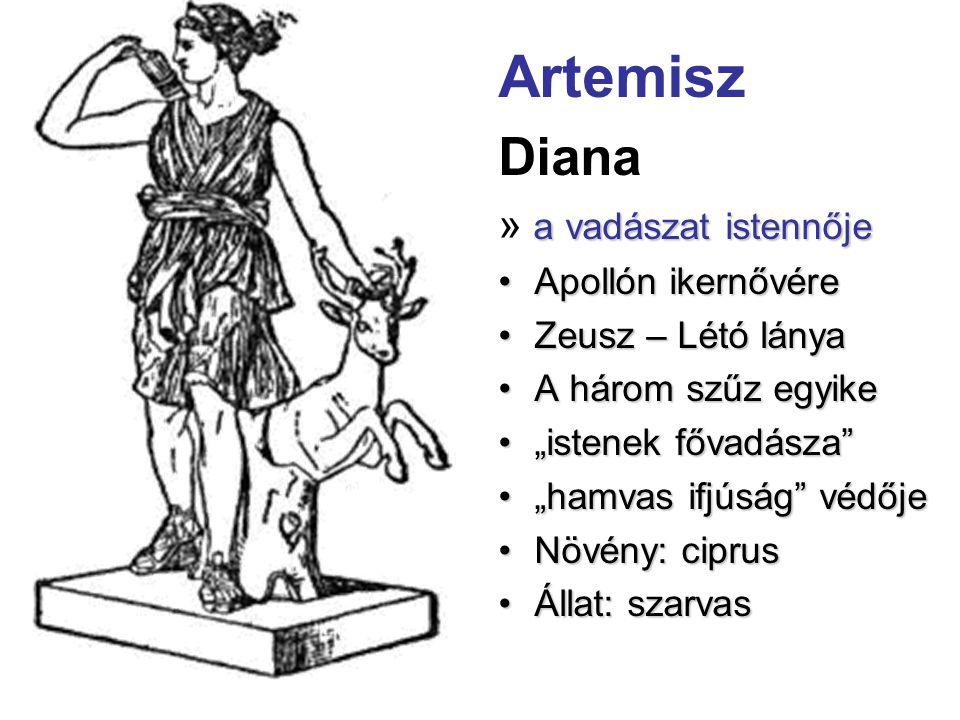 Artemisz Diana » a vadászat istennője Apollón ikernővére
