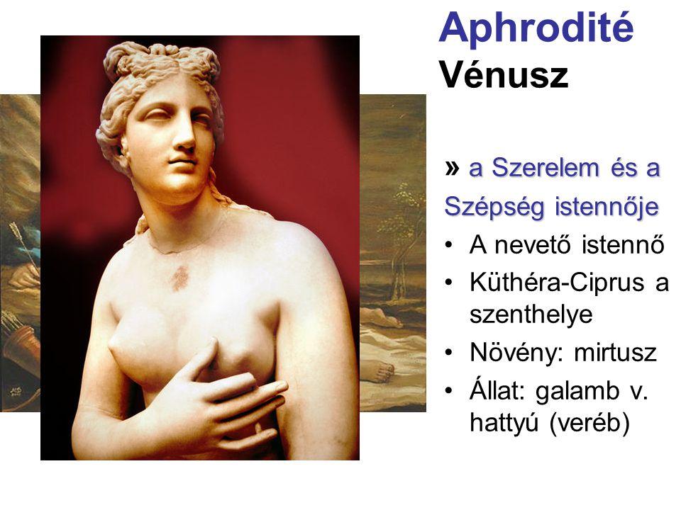 Aphrodité Vénusz » a Szerelem és a Szépség istennője A nevető istennő