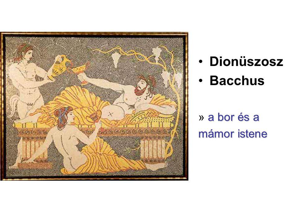 Dionüszosz Bacchus » a bor és a mámor istene