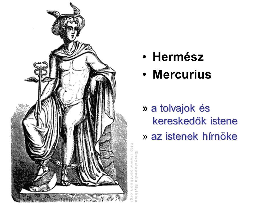Hermész Mercurius » a tolvajok és kereskedők istene