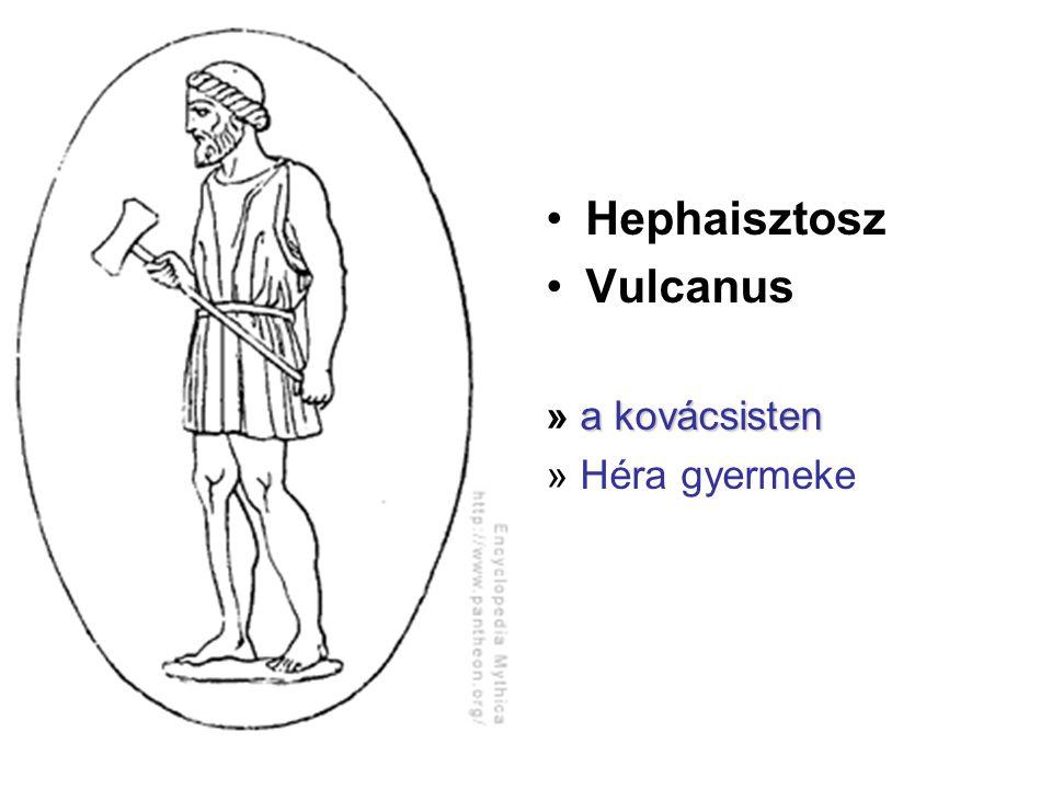 Hephaisztosz Vulcanus » a kovácsisten » Héra gyermeke