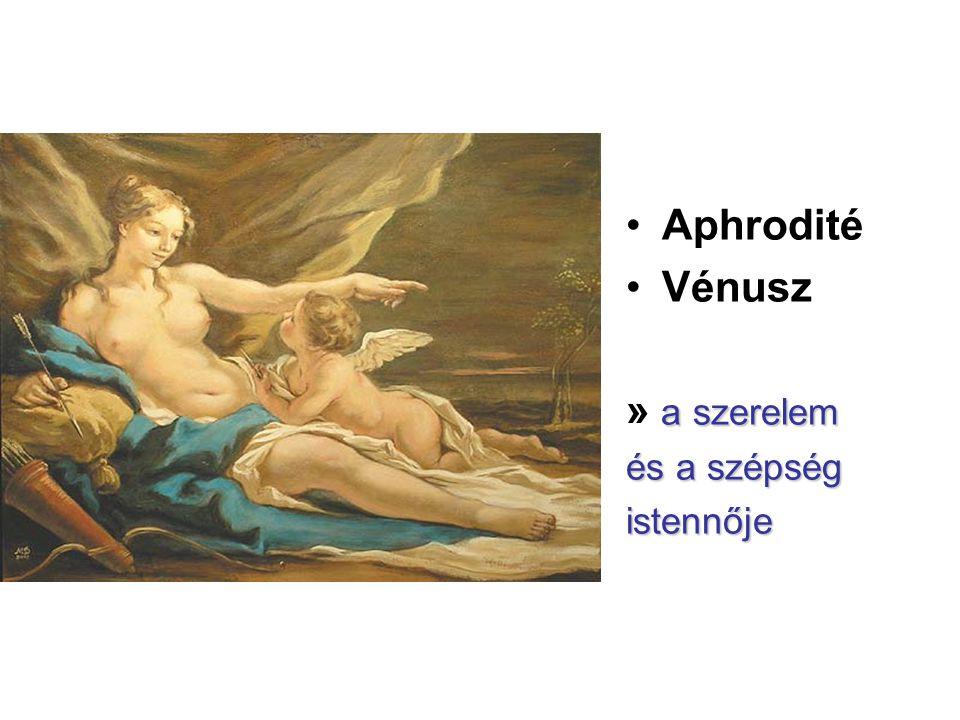 Aphrodité Vénusz » a szerelem és a szépség istennője