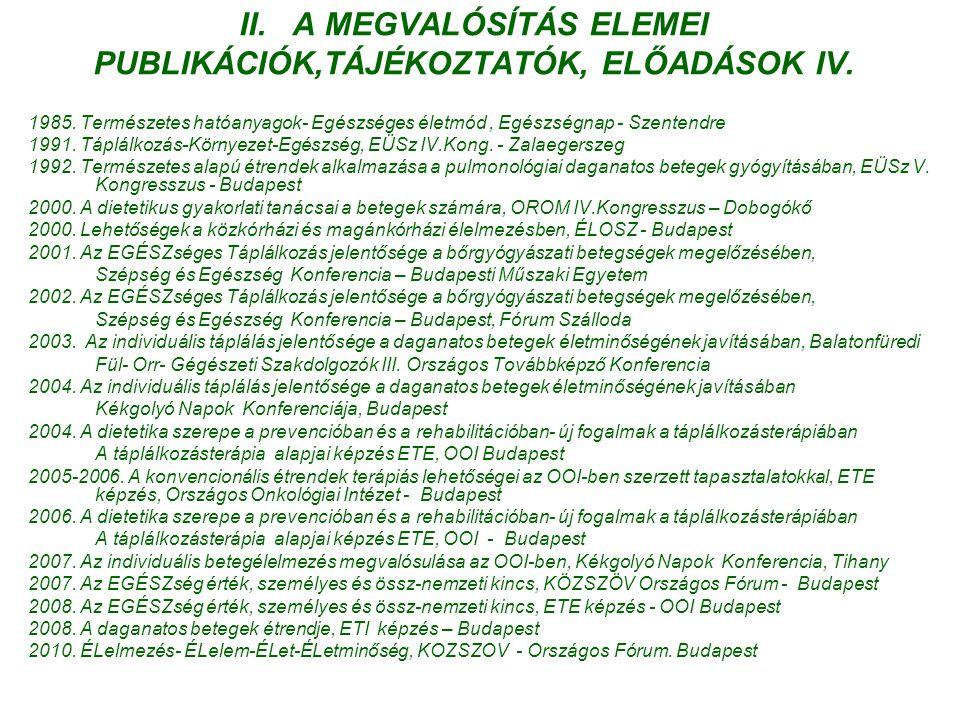 II. A MEGVALÓSÍTÁS ELEMEI PUBLIKÁCIÓK,TÁJÉKOZTATÓK, ELŐADÁSOK IV.