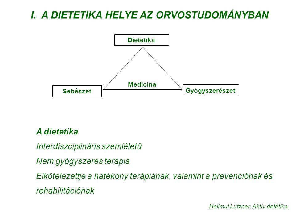 I. A DIETETIKA HELYE AZ ORVOSTUDOMÁNYBAN