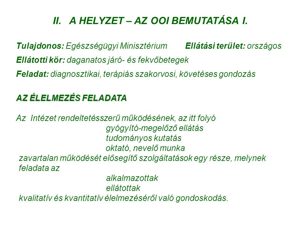 II. A HELYZET – AZ OOI BEMUTATÁSA I.