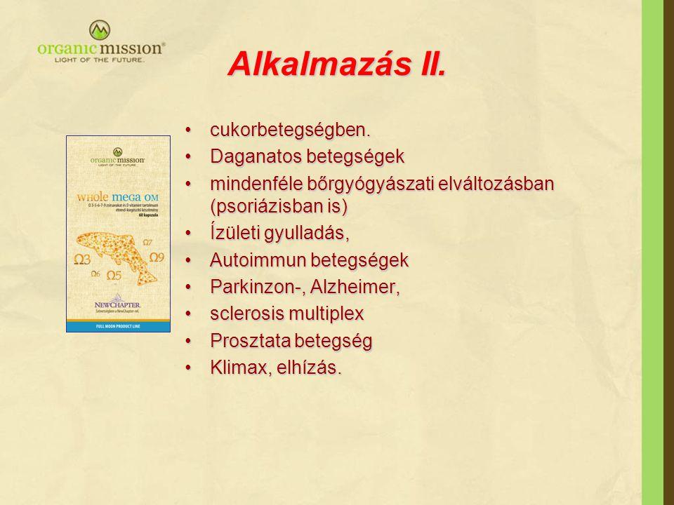 Alkalmazás II. cukorbetegségben. Daganatos betegségek