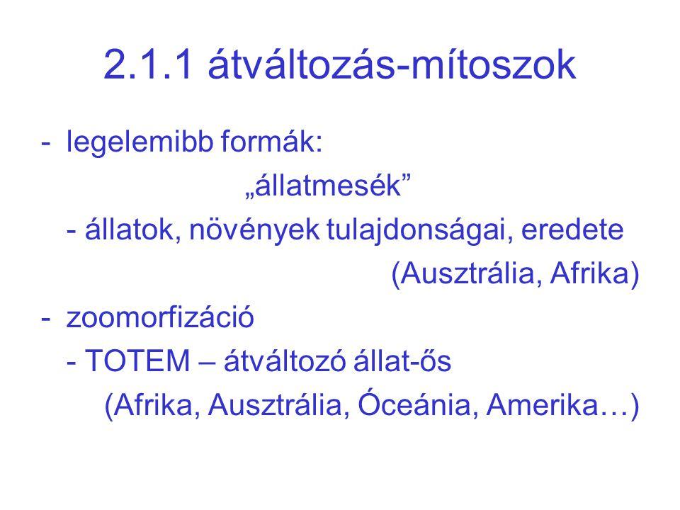 """2.1.1 átváltozás-mítoszok legelemibb formák: """"állatmesék"""