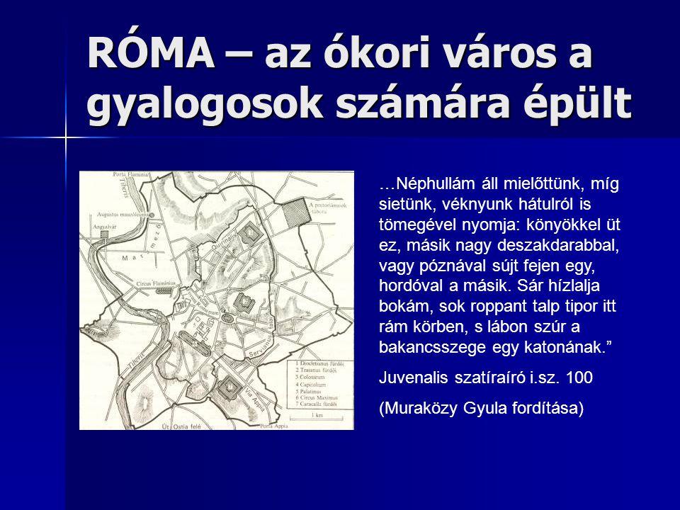 RÓMA – az ókori város a gyalogosok számára épült