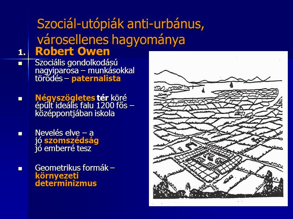 Szociál-utópiák anti-urbánus, városellenes hagyománya