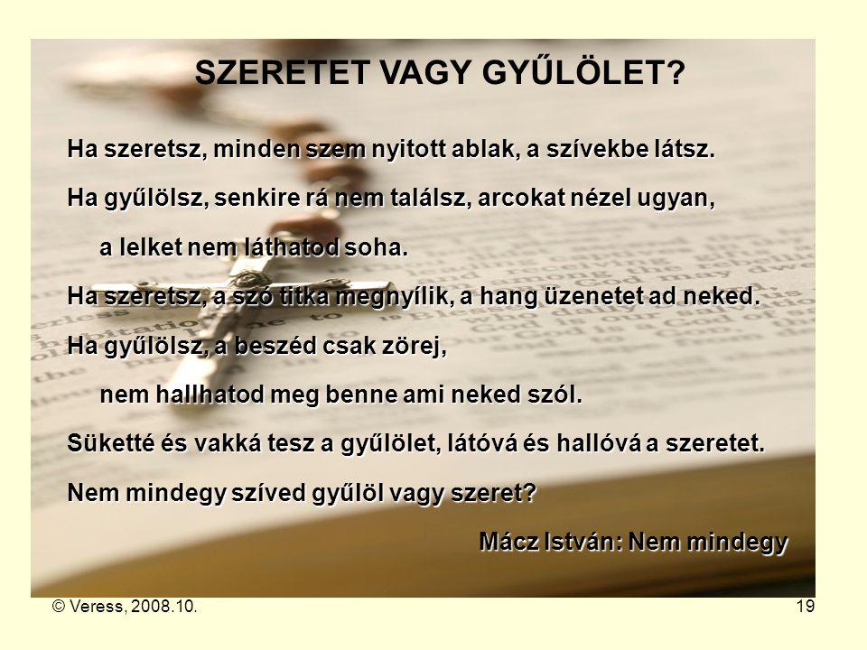 SZERETET VAGY GYŰLÖLET Mácz István: Nem mindegy