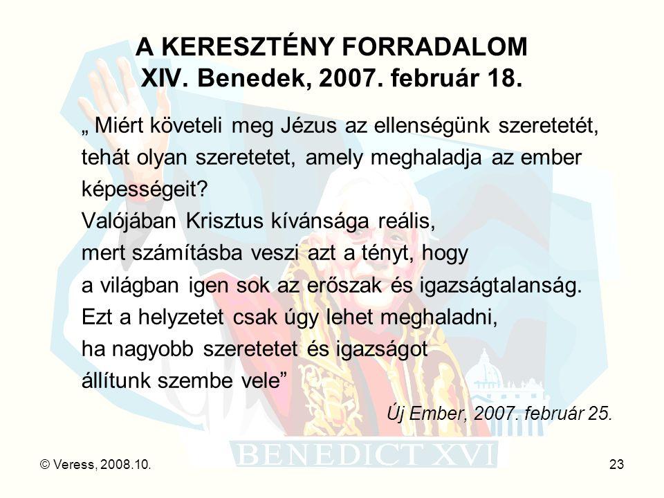 A KERESZTÉNY FORRADALOM XIV. Benedek, 2007. február 18.