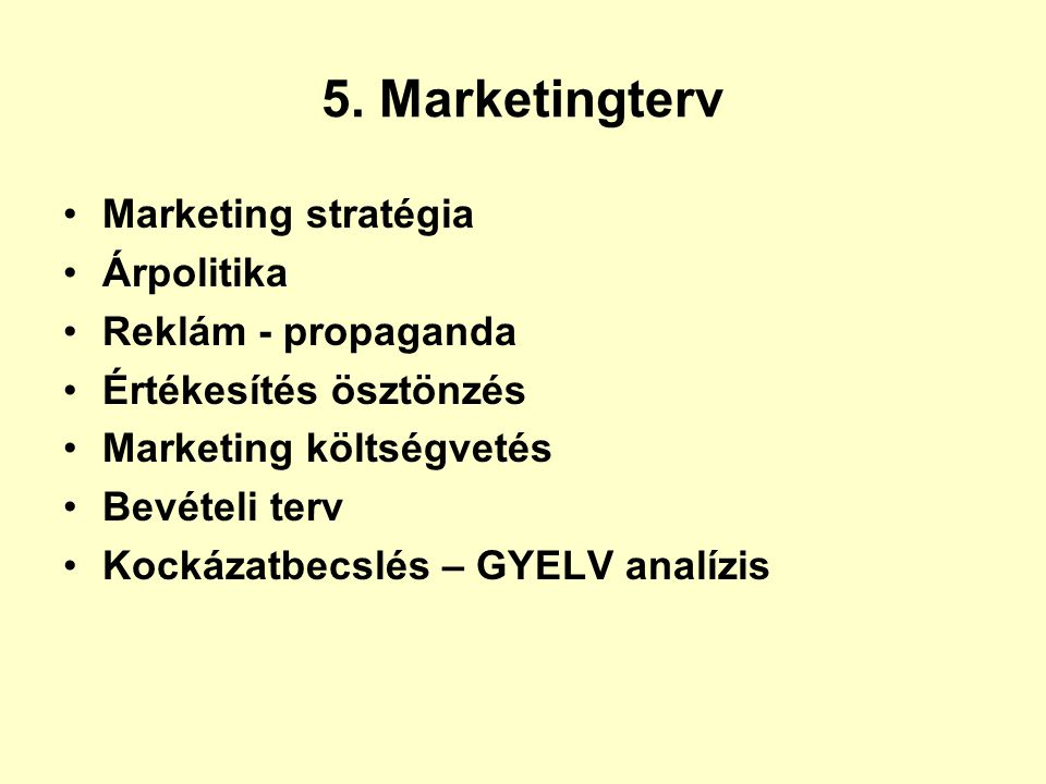 5. Marketingterv Marketing stratégia Árpolitika Reklám - propaganda