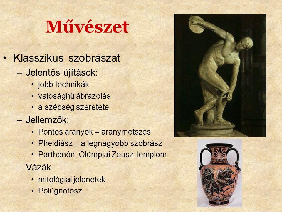 Művészet Klasszikus szobrászat Jelentős újítások: Jellemzők: Vázák