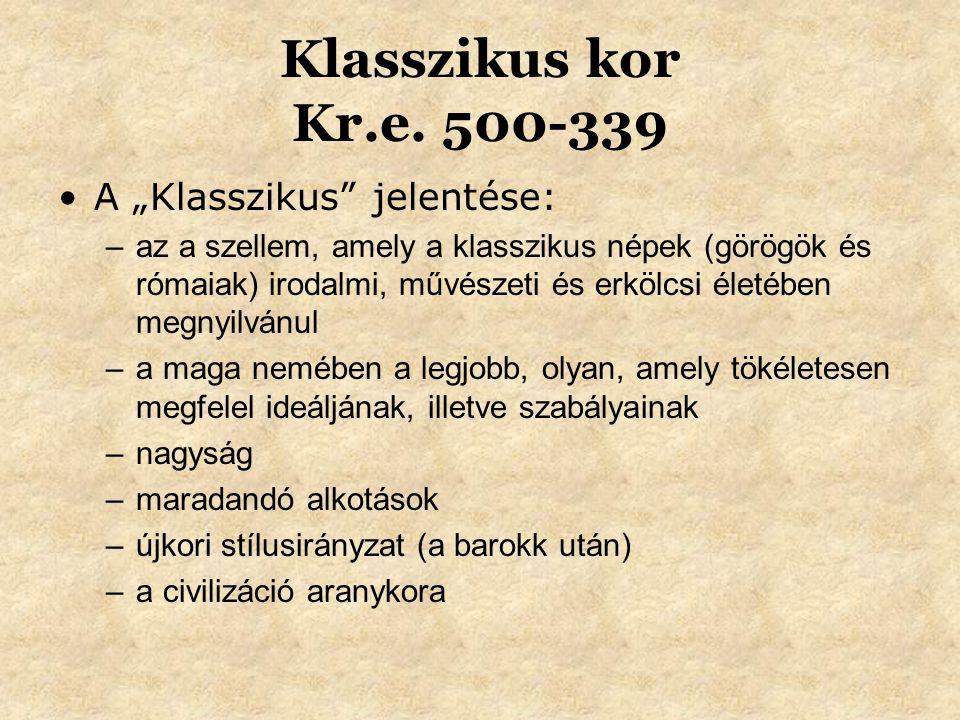 """Klasszikus kor Kr.e. 500-339 A """"Klasszikus jelentése:"""