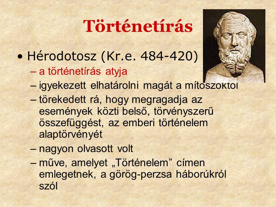 Történetírás Hérodotosz (Kr.e. 484-420) a történetírás atyja