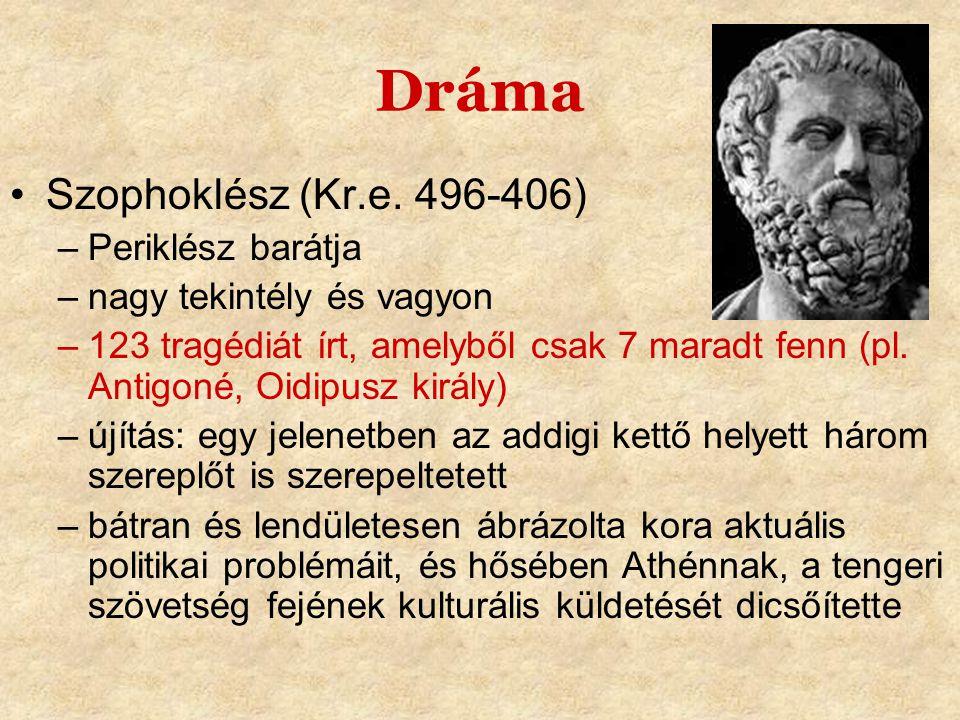 Dráma Szophoklész (Kr.e. 496-406) Periklész barátja