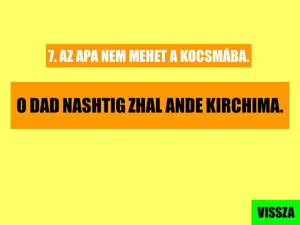 O DAD NASHTIG ZHAL ANDE KIRCHIMA.