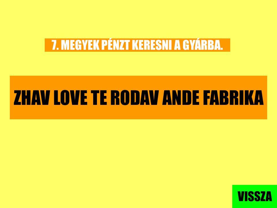 ZHAV LOVE TE RODAV ANDE FABRIKA