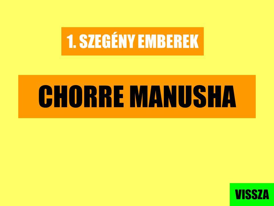 1. SZEGÉNY EMBEREK CHORRE MANUSHA VISSZA