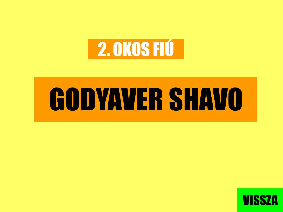 2. OKOS FIÚ GODYAVER SHAVO VISSZA