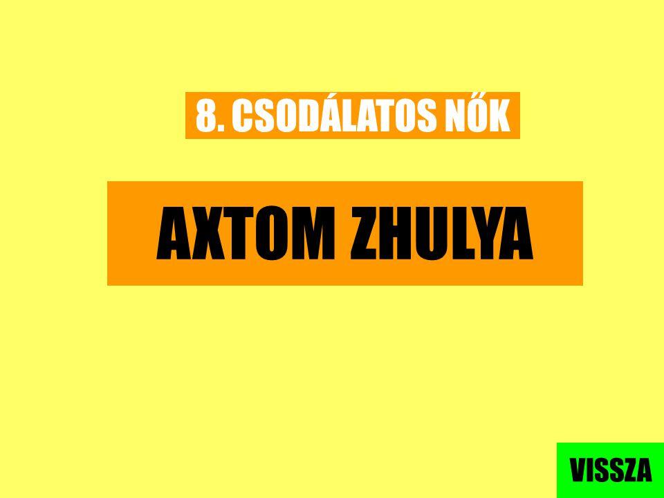 8. CSODÁLATOS NŐK AXTOM ZHULYA VISSZA