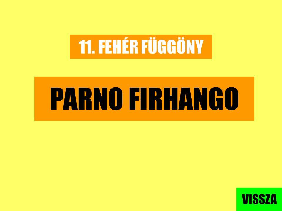 11. FEHÉR FÜGGÖNY PARNO FIRHANGO VISSZA