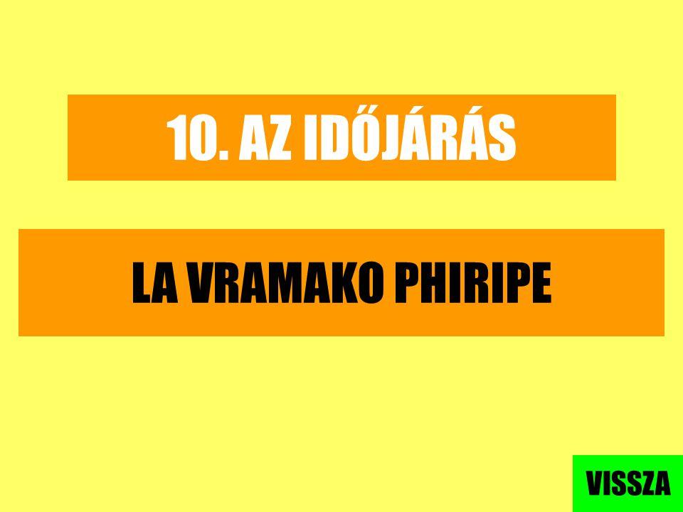 10. AZ IDŐJÁRÁS LA VRAMAKO PHIRIPE VISSZA